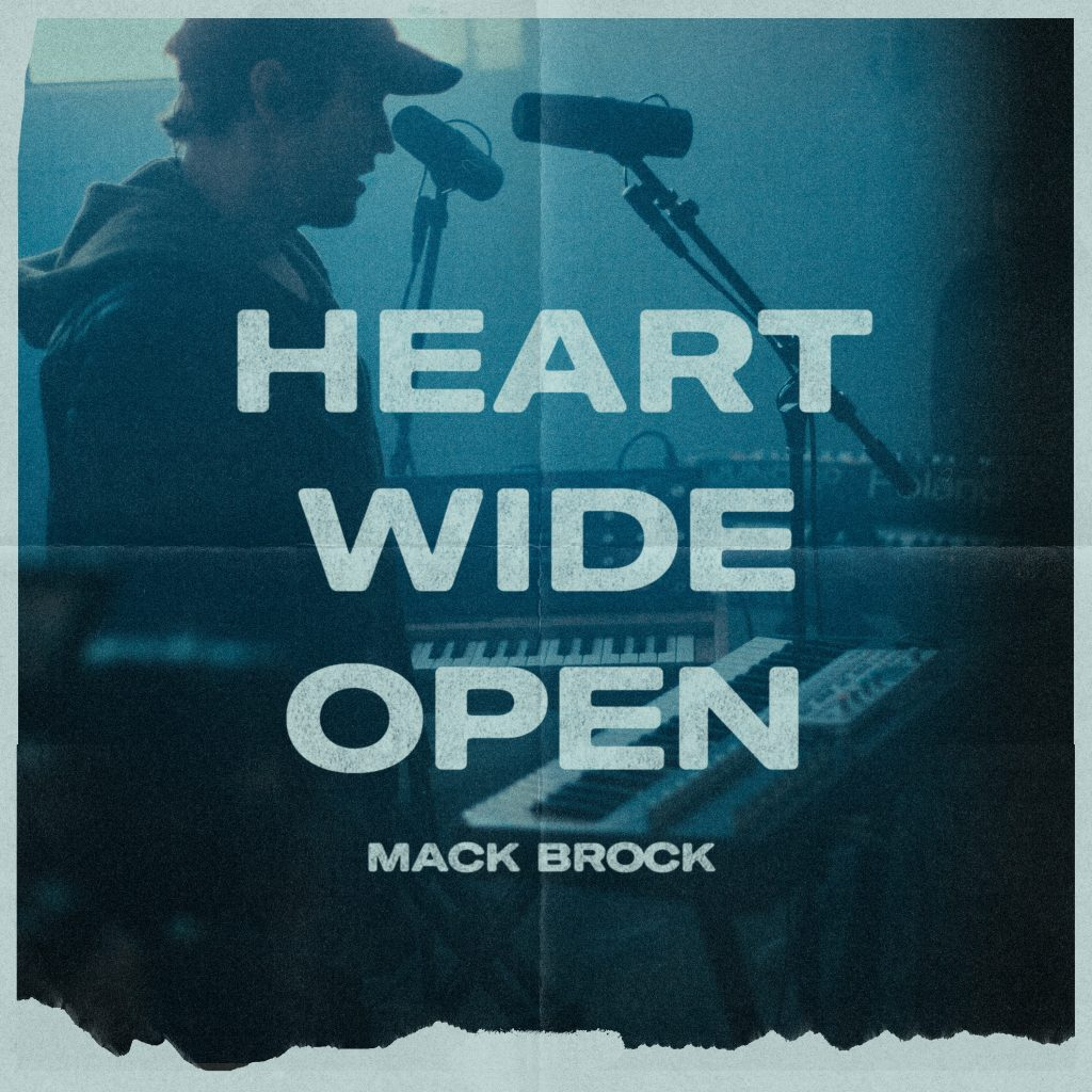 "Mack Brock's ""Heart Wide Open"""